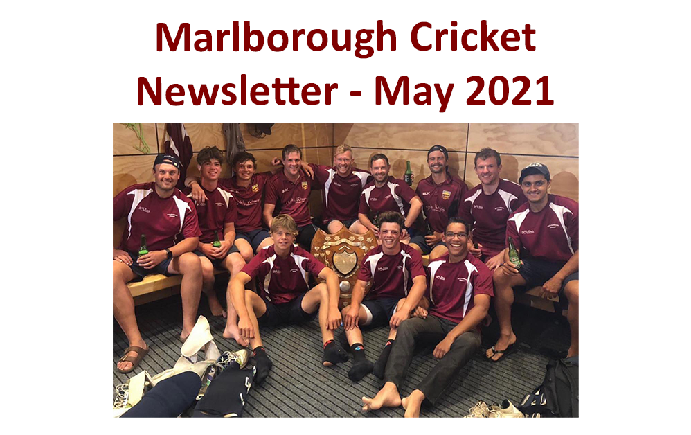 Marlborough Cricket News – May 2021